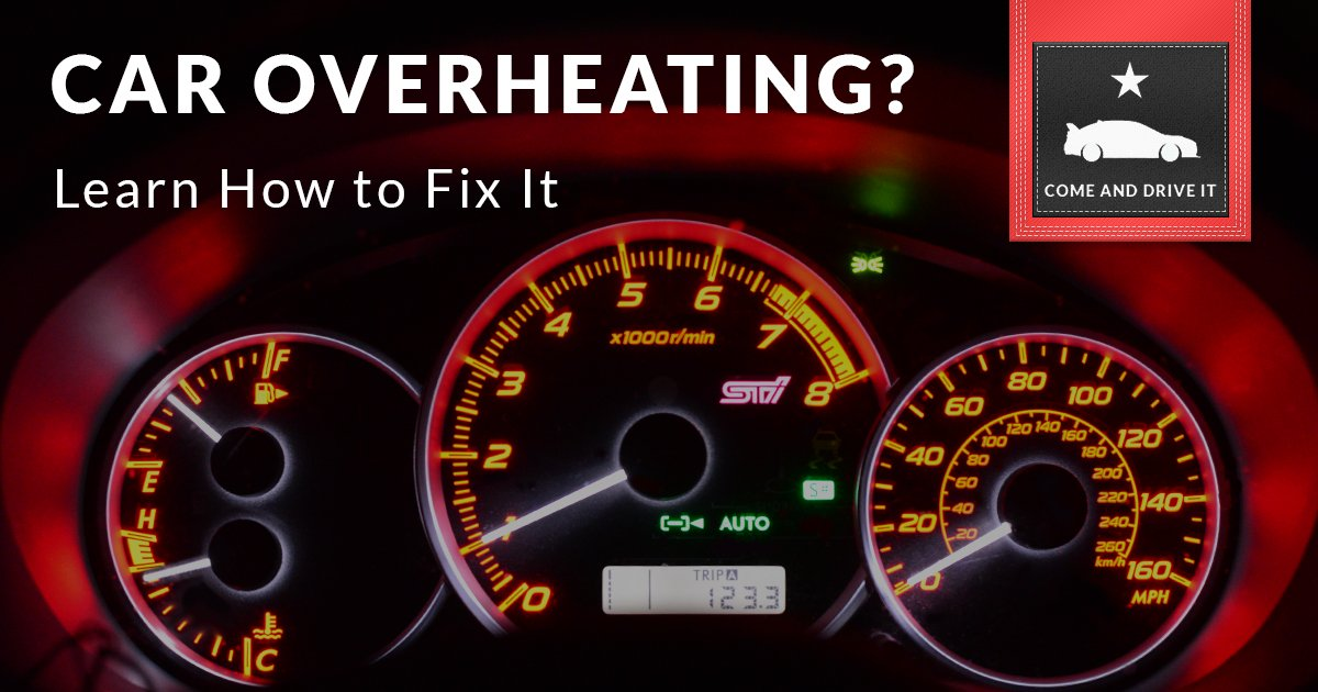 What To Do When Car Overheats >> Car Overheating? Here's How to Fix It